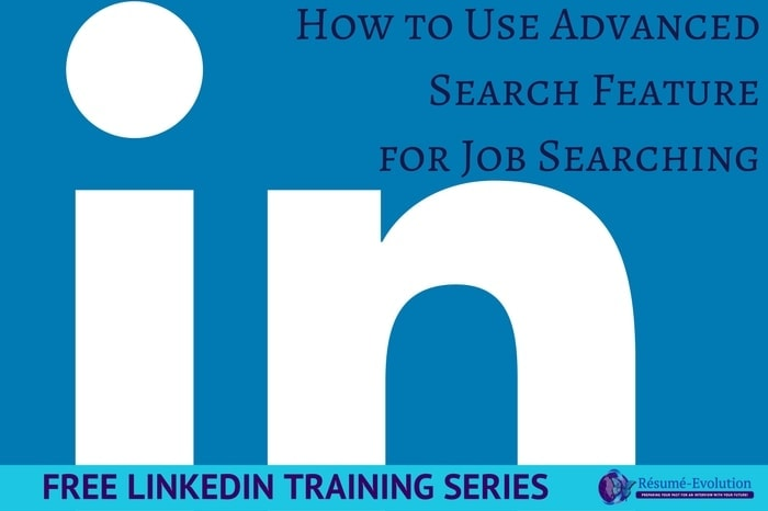 Free LinkedIn Training: How to Use Advanced Search Feature for Job Searching
