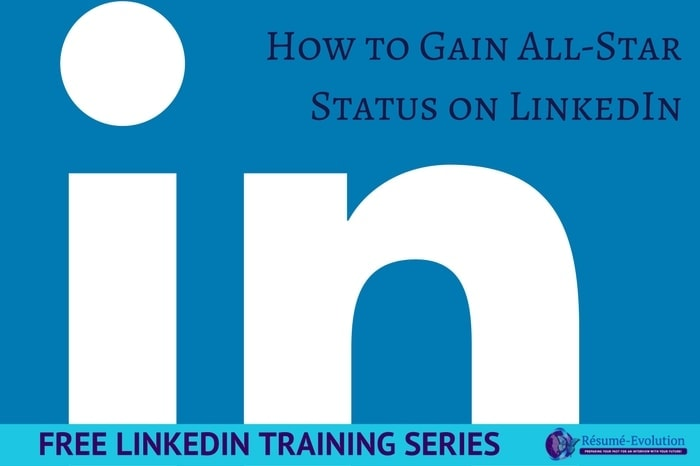 how to gain all star status on linkedin résumé evolution